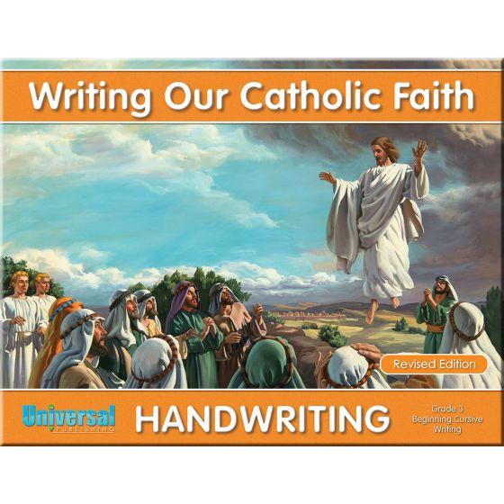 Writing Our Catholic Faith Grade 3 (Beginning Cursive Writing)