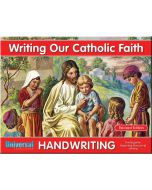 Writing Our Catholic Faith Grade K (Beginning Manuscript Writing)